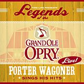 Legends Of The Grand Ole Opry by Porter Wagoner