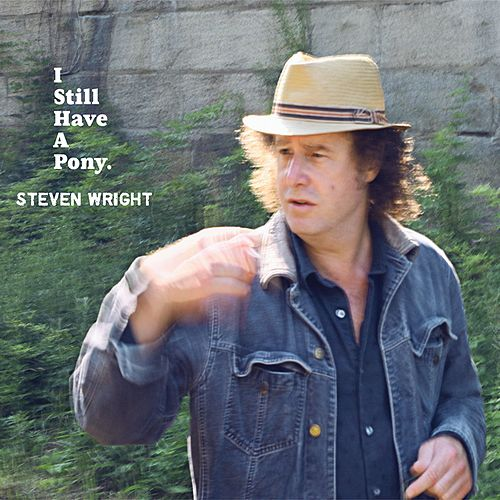 Play & Download I Still Have A Pony by Steven Wright | Napster
