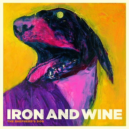 Play & Download The Shepherd's Dog by Iron & Wine | Napster