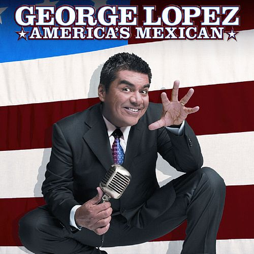 Play & Download America's Mexican by George Lopez | Napster