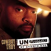 Unplugged At Studio 330 by Cowboy Troy