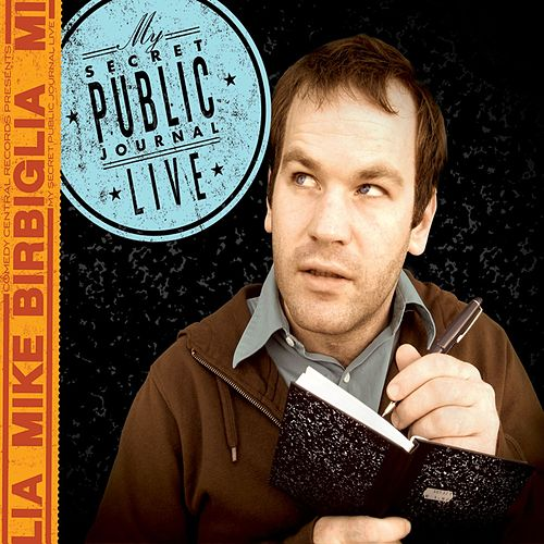 My Secret Public Journal Live by Mike Birbiglia