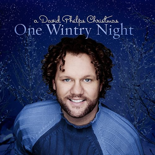 Play & Download One Wintry Night by David Phelps | Napster