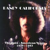 Play & Download The Euro-American Years 1979-1983 Vol. 4 by Randy California | Napster