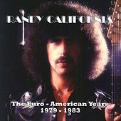 Play & Download The Euro-American Years 1979-1983 Vol.1 by Randy California | Napster