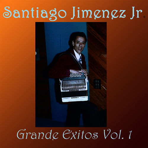 Grandes Exitos Vol. I by Santiago Jimenez, Jr.