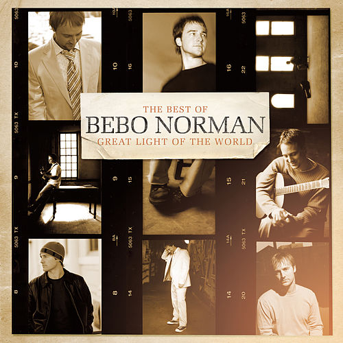 Great Light Of The World:  The Best Of Bebo Norman by Bebo Norman