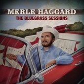 The Bluegrass Sessions by Merle Haggard