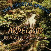 Play & Download Arpeggio - The Crystal Spring by Arpeggio | Napster