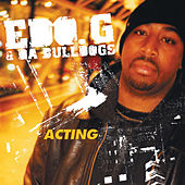 Play & Download Acting by Edo G. | Napster