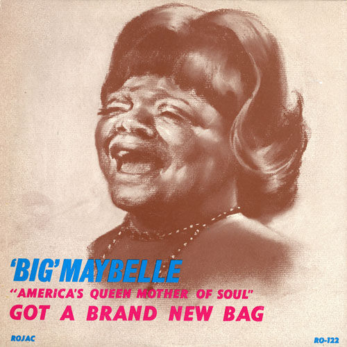 Play & Download 'America's Queen Mother Of Soul' Got A Brand New Bag by Big Maybelle | Napster