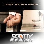 Long Story Short by Scotty