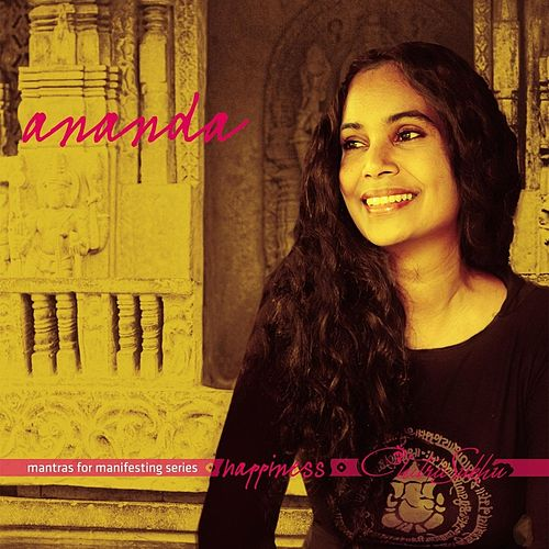Play & Download Ananda - Mantras For Manifesting Happiness by Chitra Sukhu | Napster
