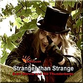 Play & Download Stranger Than Strange by Brett Marvin and the Thunderbolts   Napster