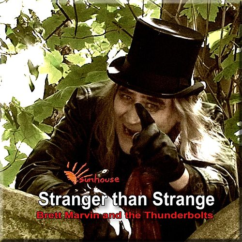 Play & Download Stranger Than Strange by Brett Marvin and the Thunderbolts | Napster