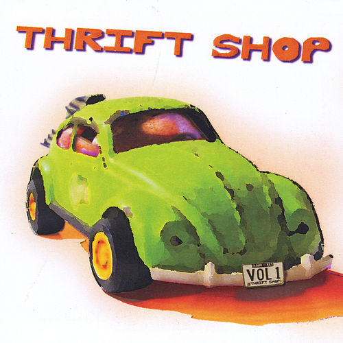 Play & Download Thrift Shop, Vol. 1 by The Thrift Shop | Napster