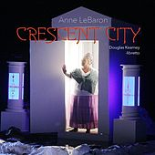 Play & Download LeBaron: Crescent City (A Hyperopera) by Various Artists | Napster