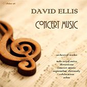 Play & Download David Ellis: Concert Music by Various Artists | Napster