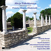 Play & Download Franck, Chopin & Hindemith: Piano Music by Alicja Fiderkiewicz | Napster