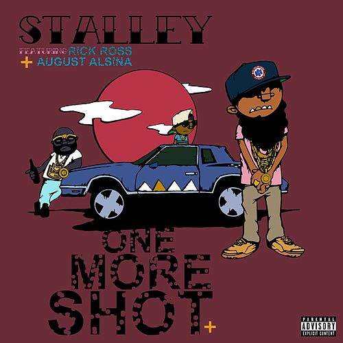 Play & Download One More Shot (feat. Rick Ross and August Alsina) by Stalley | Napster