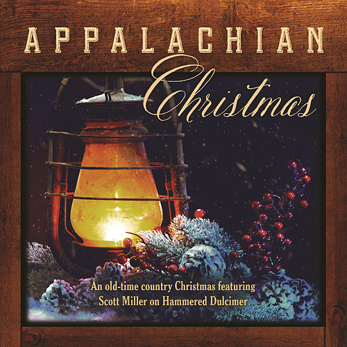 Play & Download Appalachian Christmas by Scott Miller | Napster