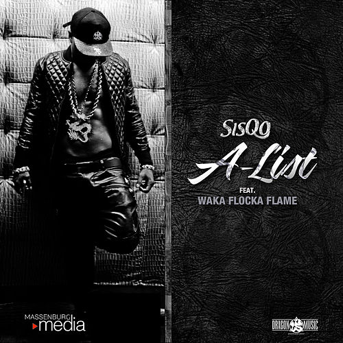 Play & Download A-List (feat. Waka Flocka Flame) by Sisqó | Napster