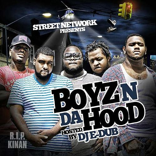 Street Network Presents: Boyz n da Hood (Hosted by DJ E Dub) by Boyz N Da Hood