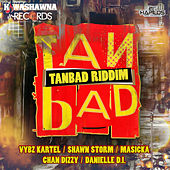 Play & Download Tan Bad Riddim by Various Artists | Napster