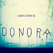 Always Gonna Be - Single by Donora