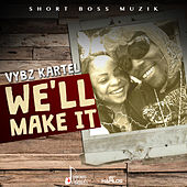 Play & Download We'll Make It - Single by VYBZ Kartel | Napster