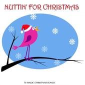 Nuttin' for Christmas (70 Magic Christmas Songs) de Various Artists