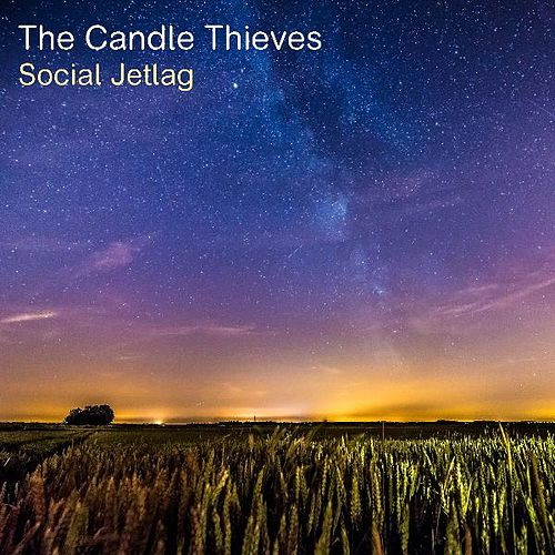 Social Jetlag EP by The Candle Thieves