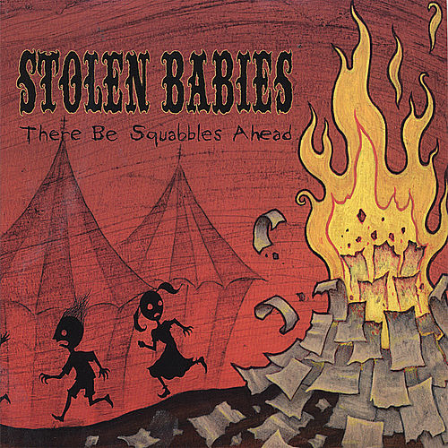 Play & Download There Be Squabbles Ahead by Stolen Babies | Napster