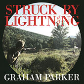Play & Download Struck by Lightning by Graham Parker | Napster