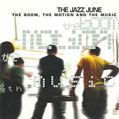 Play & Download The Boom, The Motion & The Music by The Jazz June | Napster