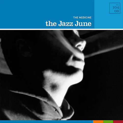 The Medicine by The Jazz June