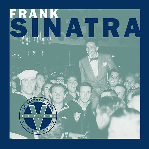 Play & Download The V-Discs by Frank Sinatra | Napster