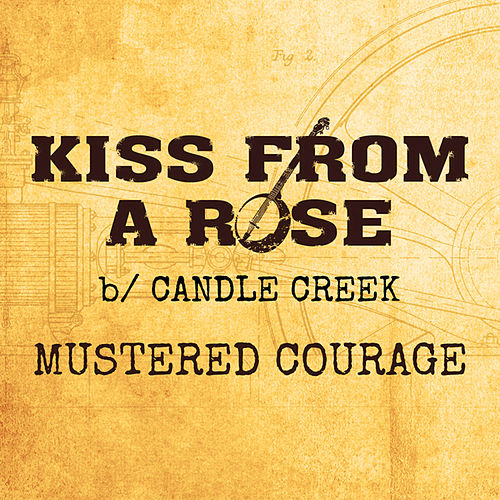 Play & Download Kiss From A Rose by Mustered Courage | Napster