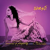 Play & Download Shakti: Mantras for Manifesting Success And Prosperity by Chitra Sukhu | Napster