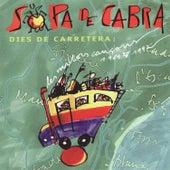 Play & Download Dies de Carretera by Sopa De Cabra | Napster