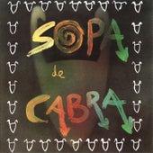 Play & Download Sopa de Cabra by Sopa De Cabra | Napster