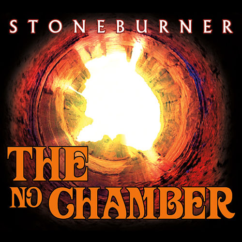 Play & Download The No Chamber by Stoneburner | Napster