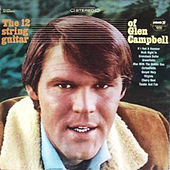 The 12 String Guitar of Glen Campbell by Glen Campbell