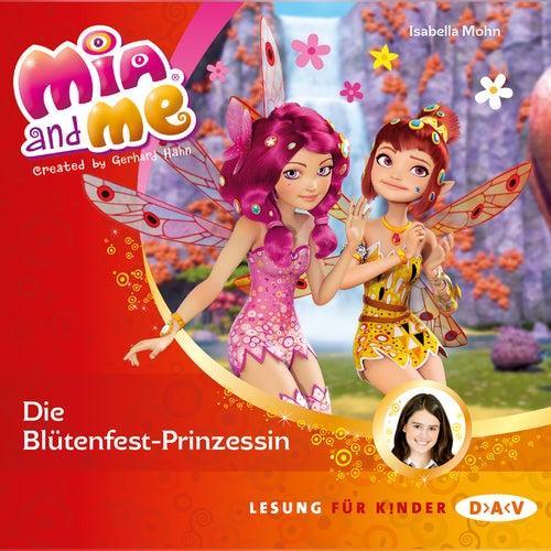 Mia And Me - Die Blütenfest-Prinzessin von Isabella Mohn