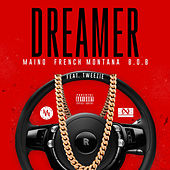 Play & Download Dreamer (feat. French Montana, B.O.B & Tweezie) by Maino | Napster