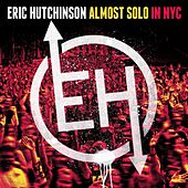 Play & Download Almost Solo in NYC (Live) by Eric Hutchinson | Napster