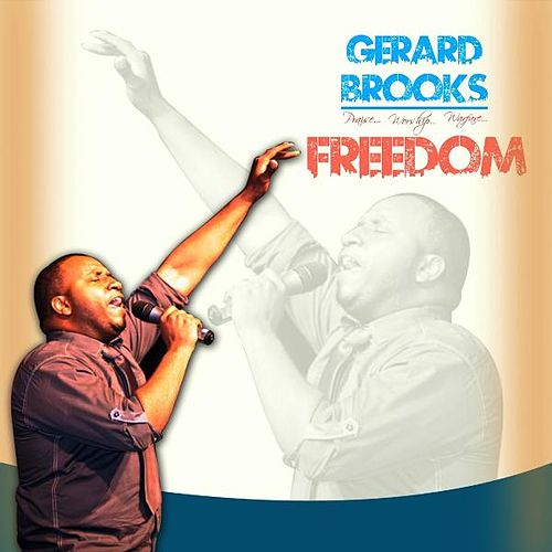 Praise Worship Warfare Freedom!! by Gerard Brooks