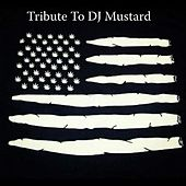 Play & Download Tribute to DJ Mustard by Yung Von | Napster