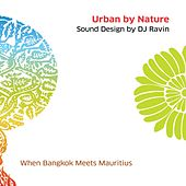 Play & Download Urban by Nature, Vol. 1 - Sound Design by DJ Ravin by Various Artists | Napster