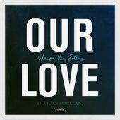 Our Love (The Juan MacLean Remix) by Sharon Van Etten